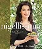 Nigellissima: Easy Italian-Inspired Recipes (030736271X) by Lawson, Nigella