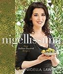 Nigellissima: Easy Italian-Inspired R...
