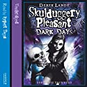 Dark Days: Skulduggery Pleasant, Book 4 Audiobook by Derek Landy Narrated by Rupert Degas