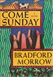Come Sunday: A Novel (1555841783) by Morrow, Bradford