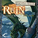 The Ruin: Forgotten Realms: The Year of Rogue Dragons, Book 3 Audiobook by Richard Lee Byers Narrated by Melissa Reizian Frank