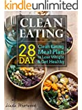 Clean Eating: 28-Day Clean Eating Meal Plan to Lose Weight & Get Healthy