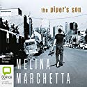 The Piper's Son (       UNABRIDGED) by Melina Marchetta Narrated by Michael Finney
