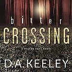 Bitter Crossing | D. A. Keeley