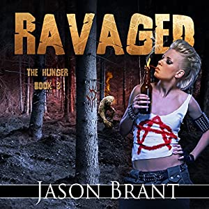 Ravaged: The Hunger, Book 3 | [Jason Brant]
