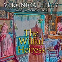 The Wilful Heiress (       UNABRIDGED) by Veronica Heley Narrated by Karen Cass