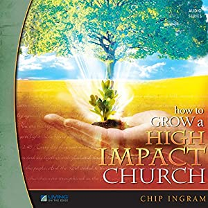 How to Grow a High Impact Church Volume One Lecture