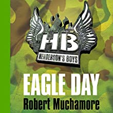 Henderson's Boys: Eagle Day (       UNABRIDGED) by Robert Muchamore Narrated by Simon Scardifield