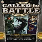 Called to Battle, Vol. One: A Warmachine Collection (       UNABRIDGED) by Larry Correia, Eric Scott de Bie, Orrin Grey, Howard Tayler Narrated by Bronson Pinchot, Ray Porter