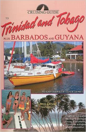 Cruising Guide to Trinidad and Tobago Plus Barbados and Guyana (Cruising Guides)