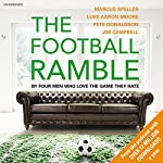 The Football Ramble | Marcus Speller,Pete Donaldson,Luke Aaron Moore,Jim Campbell