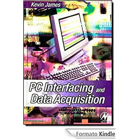PC Interfacing and Data Acquisition: Techniques for Measurement, Instrumentation and Control.