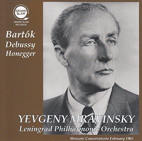 ムラヴィンスキー・モスクワ・ライヴ 1965 ~ バルトーク、ドビュッシー、オネゲル (Bartok | Debussy | Honegger ~ Moscow Conseroatoire February 1965 / Yevgeny Mravinsky | Leningrad Philharmonic Orchestra) [Live Recording]