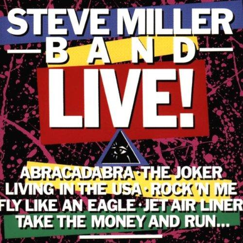 Steve Miller Band - Steve Miller - Live! - Zortam Music