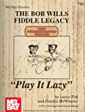 img - for Play It Lazy: The Bob Wills Fiddle Legacy book / textbook / text book