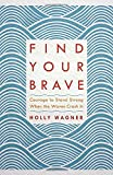 img - for Find Your Brave: Courage to Stand Strong When the Waves Crash In book / textbook / text book