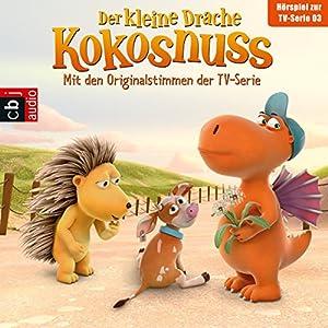 Der Drachengott / Der Wünsch-dir-was-Pilz / Der Ersatzspieler / Lauf, Kälbchen, lauf (Der Kleine Drache Kokosnuss - Hörspiel zur Serie 3) Hörspiel