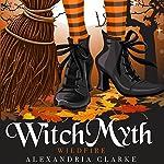 Witch Myth: Wildfire: A Yew Hollow Cozy Mystery - Book 0   Alexandria Clarke