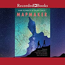 Mapmaker (       UNABRIDGED) by Mark Bomback, Galaxy Craze Narrated by Erin Moon