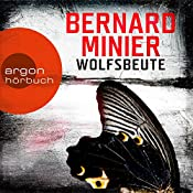 Wolfsbeute (Martin Servaz 3)   Bernard Minier
