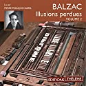 Les Illusions perdues 2 | Livre audio Auteur(s) : Honoré de Balzac Narrateur(s) : Pierre-François Garel