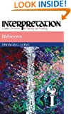 Hebrews: Interpretation: A Bible Commentary for Teaching and Preaching