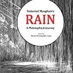Somerset Maugham's Rain: A Philosophical Journey | David Christopher Lane