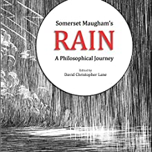 Somerset Maugham's Rain: A Philosophical Journey Audiobook by David Christopher Lane Narrated by Christy Williams