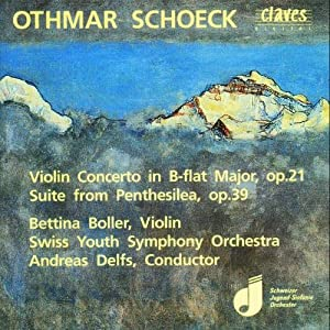 Schoeck : Concerto for violin in Bf, Penthesilea