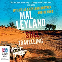 Still Travelling: My Life as a Leyland Brother and Beyond (       UNABRIDGED) by Mal Leyland Narrated by Mal Leyland