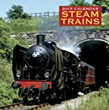 2015 Calendar: Steam Trains: 12-Month Calendar Featuring Wonderful Photography And Space In Write In Key Events