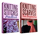 "(2 BOOK BUNDLE) ""Knitting Stitches Handbook"" & ""Knitting Scarves For Beginners"" (Learn How to Knit)"