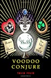 img - for Voodoo Conjure: Recipes, Charms and True Tales of Magic book / textbook / text book