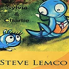Sylvia and Charlie Audiobook by Steve Lemco Narrated by Susan Crawford
