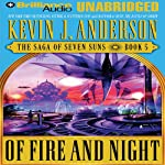 Of Fire and Night: The Saga of Seven Suns, Book 5 | Kevin J. Anderson