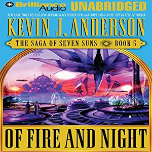 Of Fire and Night: The Saga of Seven Suns, Book 5 | [Kevin J. Anderson]