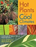 Hot Plants for Cool Climates: Gardeni...
