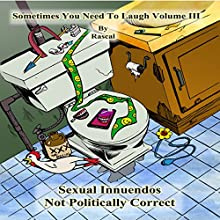 Sometimes You Need to Laugh, Volume 3 Audiobook by  Rascal Narrated by Paul Christy, Anne-Lise Fishman
