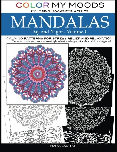 Color My Moods Coloring Books for Adults, Day and Night Mandalas (Volume 1)