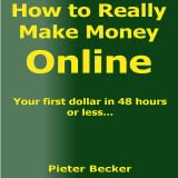 How to really make money online: A simple step by step method to a full-time internet income for any level of expertise