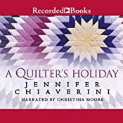 Quilter's Holiday: Elm Creek Quilts, Book 15 | [Jennifer Chiaverini]