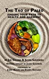 The Tao of Paleo: Finding Your Path to Health and Harmony
