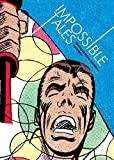 Impossible Tales: The Steve Ditko Archives Vol. 4 (Steve Ditko Archives (Fantagraphics))