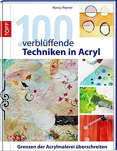 100-verbluffende-techniken-in-acryl-grenzen-der-acrylmalerei-uberschreiten