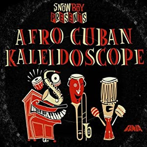 DJ Snowboy's Afro Cuban Kaleidoscope