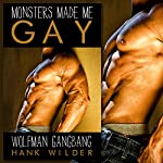 Wolfman Gangbang: Monsters Made Me Gay | Hank Wilder