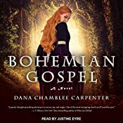 Bohemian Gospel: Bohemian Gospel Series, Book 1 | Dana Chamblee Carpenter