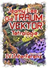 Die Traumvektor Tetralogie - IV.Interferenz (Volume 4) (German Edition)