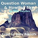Question Woman & Howling Sky | G. Miki Hayden