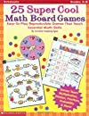 25 Super Cool Math Board Games (Grades 3-6)